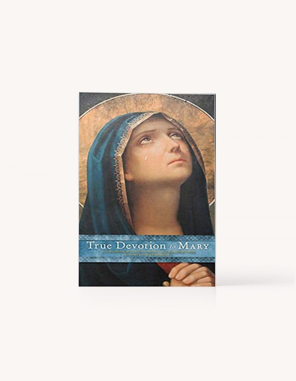 True Devotion to Mary by Louis de Montfort | Society of the Holy Rosary