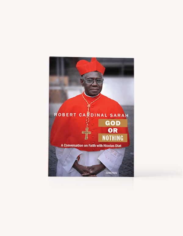 God or Nothing by Robert Cardinal Sarah | Society of the Holy Rosary
