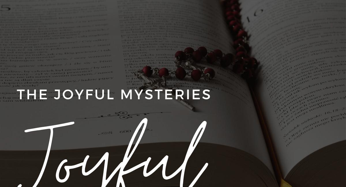 Joyful Mysteries   How To Pray The Rosary