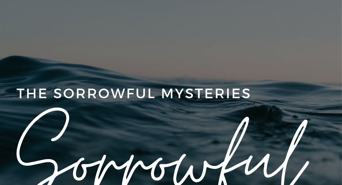 Sorrowful Mysteries   How To Pray The Rosary